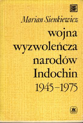 WOJNA WYZWOLEŃCZA NARODÓW INDOCHIN 1945 - 1975