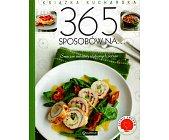 Szczegóły książki 365 SPOSOBÓW NA SMACZNE WARIANTY ULUBIONYCH POTRAW