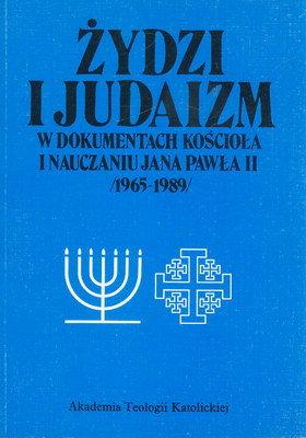 ŻYDZI I JUDAIZM W DOKUMENTACH KOŚCIOŁA I NAUCZANIU JANA PAWŁA II