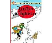 Szczegóły książki TINTIN W TYBECIE