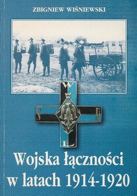 WOJSKA ŁĄCZNOŚCI W LATACH 1914 - 1920