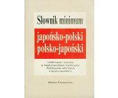 Szczegóły książki SŁOWNIK MINIMUM JAPOŃSKO-POLSKI, POLSKO-JAPOŃSKI
