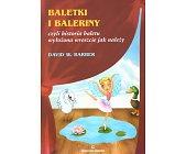 Szczegóły książki BALETY I BALERINY CZYLI HISTORIA BALETU...