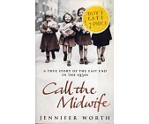 Szczegóły książki CALL THE MIDWIFE: A TRUE STORY OF THE EAST END IN THE 1950S