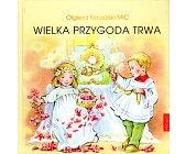 Szczegóły książki WIELKA PRZYGODA TRWA