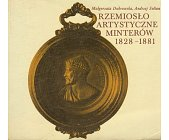 Szczegóły książki RZEMIOSŁO ARTYSTYCZNE MINTERÓW 1828 - 1881