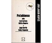 Szczegóły książki PATABLANCA ALBO ŁOTROSTWA CLIFFA PINEIRO I JEGO BRATA KUBY KOPECIA