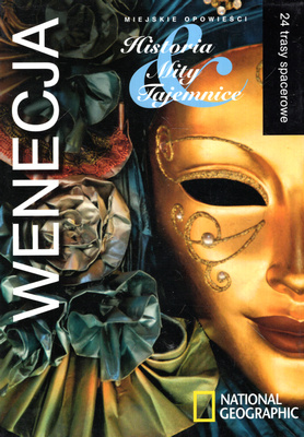 WENECJA - HISTORIA, MITY, TAJEMNICE