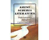 Szczegóły książki KRESY, SYBERIA, LITERATURA