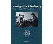 Szczegóły książki ZMAGANIA Z HISTORIĄ
