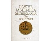 Szczegóły książki ARCHEOLOGIA NA WYRYWKI
