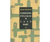 Szczegóły książki LOTNICTWO POLSKIE W 1939 ROKU