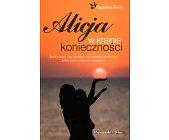 Szczegóły książki ALICJA W KRAINIE KONIECZNOŚCI