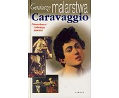 Szczegóły książki GENIUSZE MALARSTWA - CARAVAGGIO
