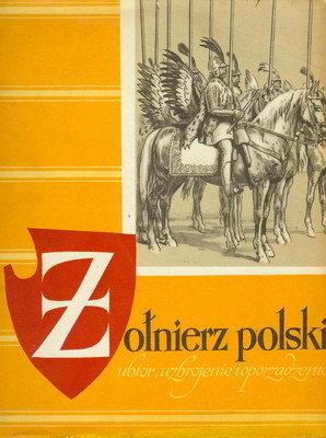 ŻOŁNIERZ POLSKI (OD XI W. DO XVII W.)