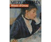 Szczegóły książki MUZEA ŚWIATA - MUSEE D'ORSAY - PARYŻ
