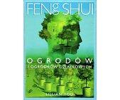 Szczegóły książki FENG SHUI OGRODÓW I OGRÓDKÓW DZIAŁKOWYCH
