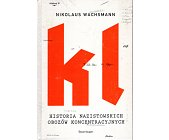 Szczegóły książki KL - HISTORIA NAZISTOWSKICH OBOZÓW KONCENTRACYJNYCH