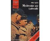 Szczegóły książki MYŚLIWSKIE ASY LUFTWAFFE