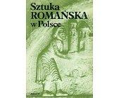 Szczegóły książki SZTUKA ROMAŃSKA W POLSCE