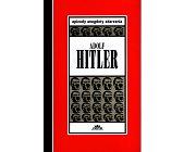Szczegóły książki ADOLF HITLER - EPIZODY, ANEGDOTY, ZDARZENIA