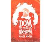 Szczegóły książki DOM POD PĘKNIĘTYM NIEBEM