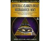 Szczegóły książki ARTHURA C. CLARKE'A ŚWIAT NIEZBADANYCH MOCY