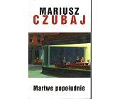 Szczegóły książki MARTWE POPOŁUDNIE
