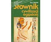 Szczegóły książki SŁOWNIK CYWILIZACJI EGIPSKIEJ