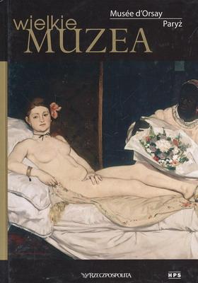 MUSEE D'ORSAY PARYŻ (WIELKIE MUZEA)