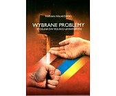 Szczegóły książki WYBRANE PROBLEMY STOSUNKÓW POLSKO - UKRAIŃSKICH