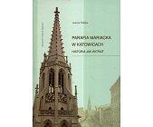 Szczegóły książki PARAFIA MARIACKA W KATOWICACH