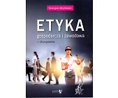 Szczegóły książki ETYKA GOSPODARCZA I ZAWODOWA