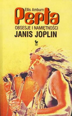PERŁA - OBSESJE I NAMIĘTNOŚCI JANIS JOPLIN