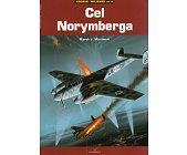 Szczegóły książki CEL NORYMBERGA - KRONIKI WOJENNE 6