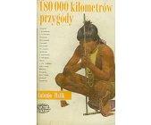 Szczegóły książki 180000 KILOMETRÓW PRZYGODY