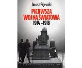 Szczegóły książki PIERWSZA WOJNA ŚWIATOWA 1914 - 1918