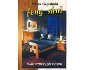 Szczegóły książki FENG SHUI - TAO DOBREGO DOMU