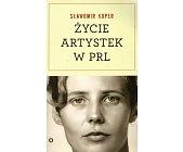 Szczegóły książki ŻYCIE ARTYSTEK W PRL