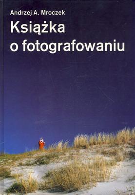 KSIĄŻKA O FOTOGRAFOWANIU