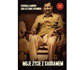 Szczegóły książki MOJE ŻYCIE Z SADDAMEM