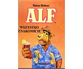 Szczegóły książki ALF WSZYSTKO ZNAKOMICIE