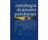 Szczegóły książki ANTOLOGIA DRAMATU POLSKIEGO - 2 TOMY
