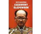 Szczegóły książki CZERWONY ŚLEPOWRON. BIOGRAFIA WOJCIECHA JARUZELSKIEGO