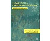 Szczegóły książki UNIWERSALIA W MIĘDZYKULTUROWYM PORÓWNANIU