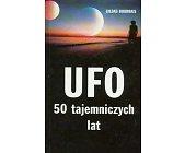 Szczegóły książki UFO - 50 TAJEMNICZYCH LAT