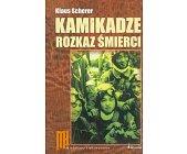Szczegóły książki KAMIKADZE - ROZKAZ ŚMIERCI