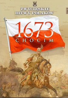 CHOCIM 1673 (ZWYCIĘSKIE BITWY POLAKÓW, TOM 33)