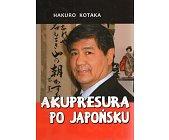 Szczegóły książki AKUPRESURA PO JAPOŃSKU