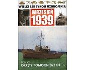 Szczegóły książki WIELKI LEKSYKON UZBROJENIA WRZESIEŃ 1939: OKRĘTY POMOCNICZE CZ.1